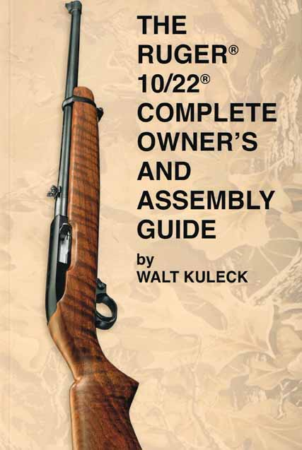RUGER 10/22 COMPLETE OWNERS AND ASSEMBLY GUIDE