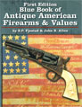 BLUE BOOK OF ANTIQUE FIREARMS AND VALUES