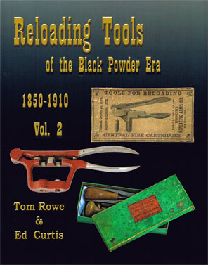 RELOADING TOOLS OF THE BLACK POWDER ERA. VOL.2
